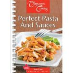 Company's Coming® Perfect Pasta and Sauces Original Series Cookbook